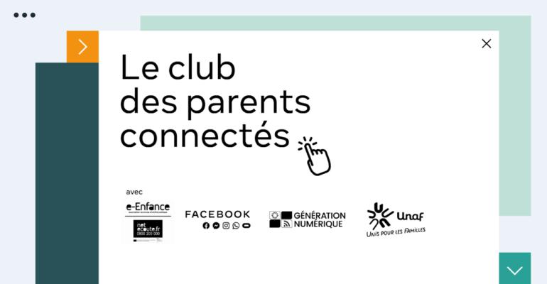 Facebook et Instagram, avec l'Association e-Enfance, l'association Génération Numérique et l'UNAF